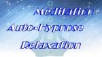 Meditation Relaxation Auto-hypnose